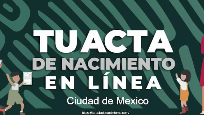 Acta de nacimiento en linea en Ciudad de Mexico