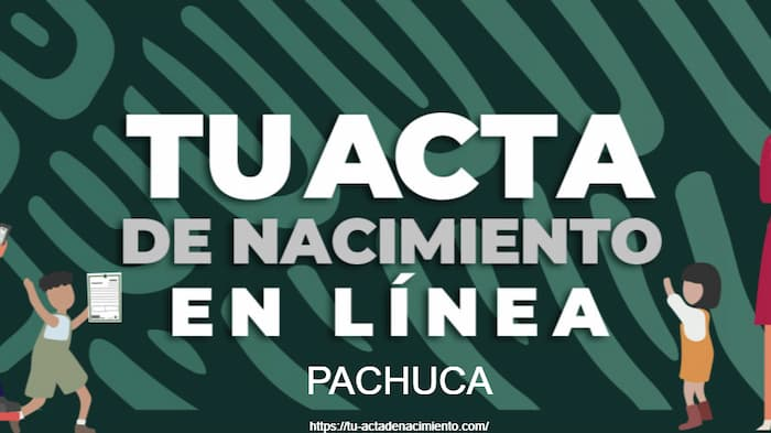 Saca tu acta de nacimiento en Pachuca